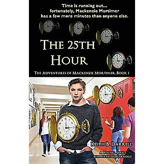 The 25th Hour - The Adventures of Mackenzie Mortimer - Book One by Kei