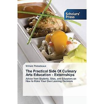 The Practical Side of Culinary Arts Education - Externships by Thibod