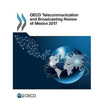 OECD telecommunication and broadcasting review of Mexico 2017 by Orga