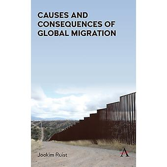 Causes and Consequences of Global Migration by Joakim Ruist