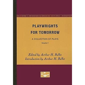 Playwrights for Tomorrow by Edited by Arthur H Ballet