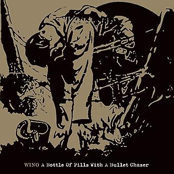 Wino - Bottle of Pills with a Bullet Chaser [CD] USA import