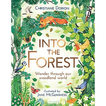 Into the Forest by Christiane Dorion & Illustrated by Jane Mcguinness