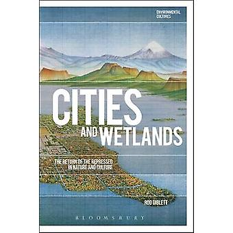 Cities and Wetlands by Giblett & Rod