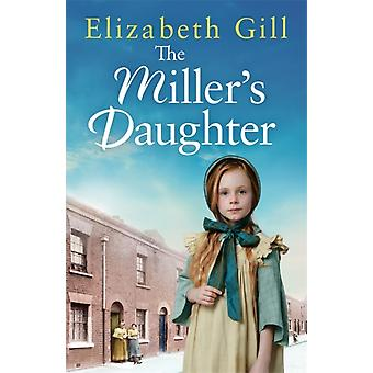 The Millers Daughter by Elizabeth Gill