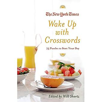 The New York Times Wake Up with Crosswords: 75 Puzzles to Start Your Day (New York Times Crossword Collections)