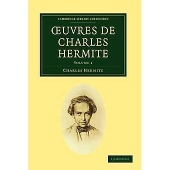 Ouvres de Charles Hermite (Cambridge Library Collection - Mathematics) (Volume 1)