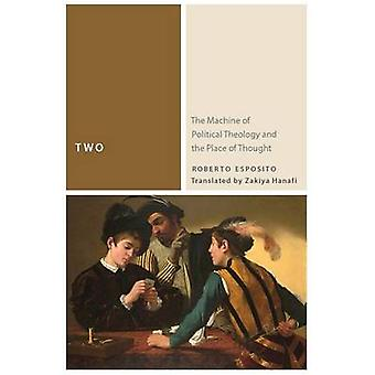 Two - The Machine of Political Theology and the Place of Thought by Ro