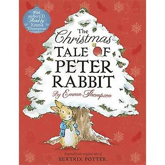 The Christmas Tale of Peter Rabbit Book and CD von Emma Thompson