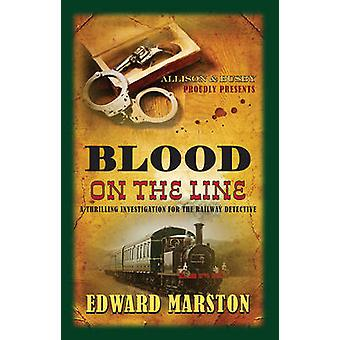 Blood on the Line by Edward Marston - 9780749010577 Book