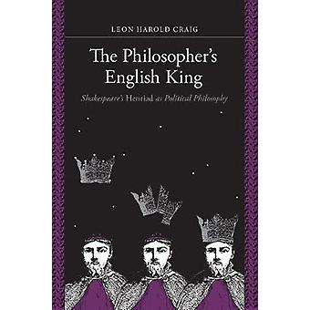 The Philosopher's English King - Shakespeare's Henriad as Political Ph