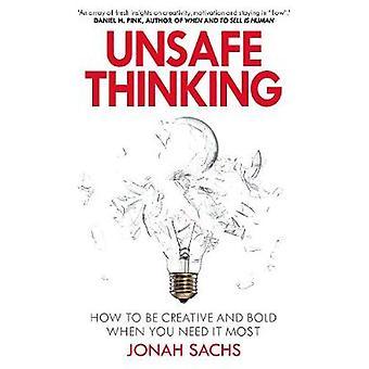 La pensée dangereuse - Comment être créatif et