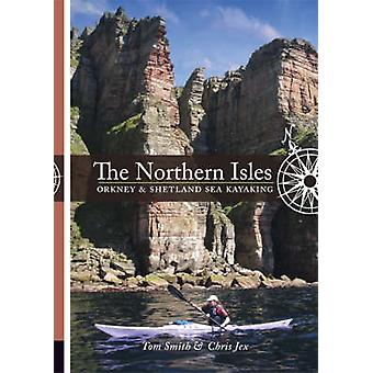 The Northern Isles - Orkney and Shetland Sea Kayaking by Tom Smith - C