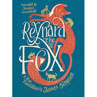 Reynard den Fox - en nyöversättning av James Simpson - Stephen Greenbl