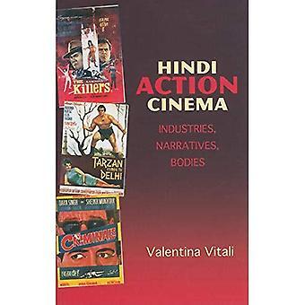 Hindi-Action-Kino: Branchen, Erzählungen, Körper