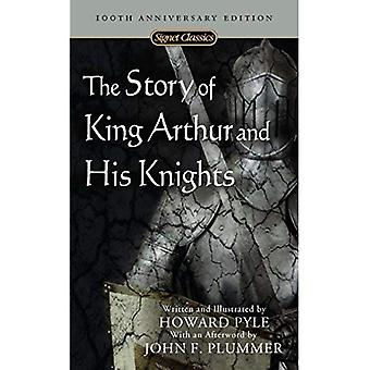 The Story of King Arthur and His Knights (Signet Classics)