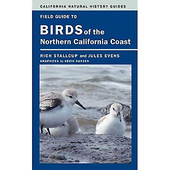 Field Guide to Birds of the Northern California Coast (California Natural History Guides)