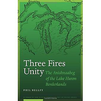 Drei Brände Einheit: Die Anishnaabeg des Lake Huron Borderlands