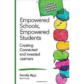 Empowered Schools, Empowered Students: Creating Connected and Invested Learners (Corwin Connected Educators Series)