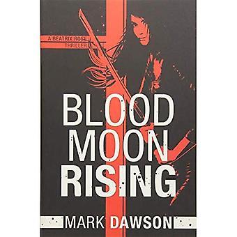 Blood Moon Rising (en Beatrix Rose Thriller)