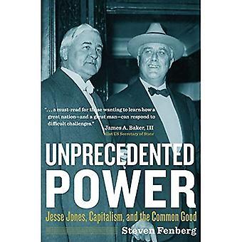 Oöverträffad makt: Jesse Jones, kapitalism och det gemensamma bästa