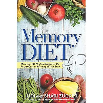 Memory Diet: More Than 150 Healthy Recipes For The Proper Care And Feeding Of Your Brain