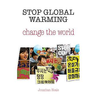 Stop Global Warming, Change the World: 0
