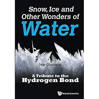Snö, is och andra underverk i vatten: en hyllning till Väteförbindelse