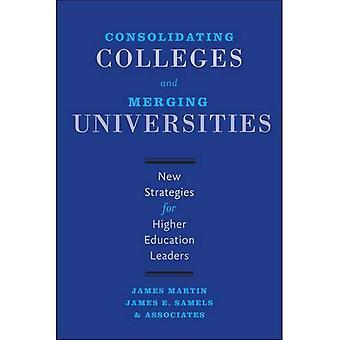 Consolidamento dei collegi e l'Unione Università: nuove strategie per i capi dell'istruzione superiore