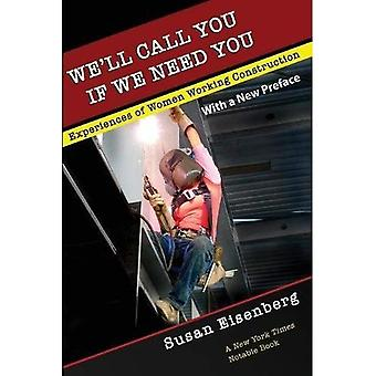 We'll Call You If We Need� You: Experiences of Women Working Construction
