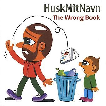 The Wrong Book [Board book]