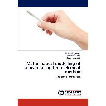 Mathematical modelling of a beam using finite element method by Mngongo & Benito