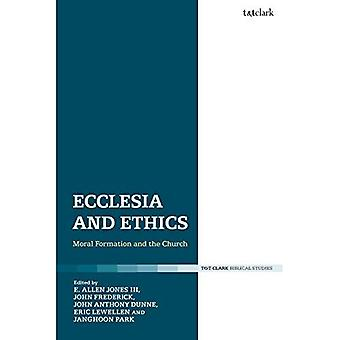 Ecclesia and Ethics: Moral Formation and the Church