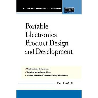 Portable Electronics Product Design and Development by Haskell & Bert