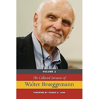 The Collected Sermons of Walter Brueggemann Vol 2 by Brueggemann & Walter