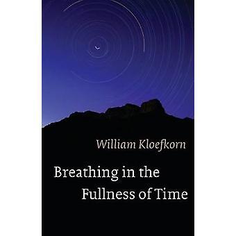 Respiration dans la plénitude des temps par Kloefkorn & William