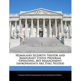 Homeland Security Visitor and Immigrant Status Program Operating but Management Improvements Are Still Needed by United States Government Accountability