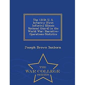 Der 131. U. S. Infanterie ersten Infanterie Illinois National Guard in der Welt Krieg NarrativeOperationsStatistics War College-Serie von Sanborn & Joseph Brown