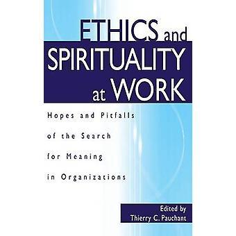 Etica e spiritualità alle speranze di lavoro e le insidie della ricerca di significato nelle organizzazioni di Pauchant & Thierry