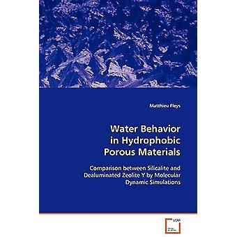 Water Behavior in Hydrophobic Porous Materials by Fleys & Matthieu