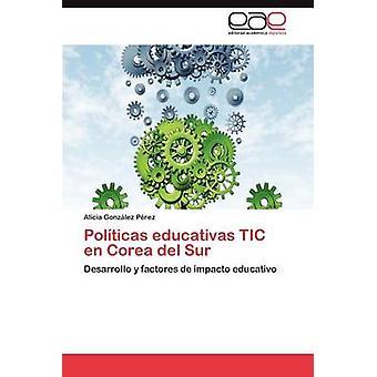 Políticas Educativas Tic da Corea del Sur af Gonz Lez P. Rez & Alicia