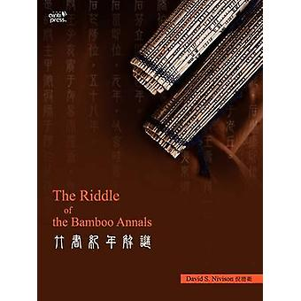 The Riddle of the Bamboo Annals by Nivison & David S.