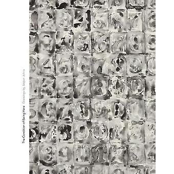 The Condition of Being Here - Drawings by Jasper Johns by The Conditio