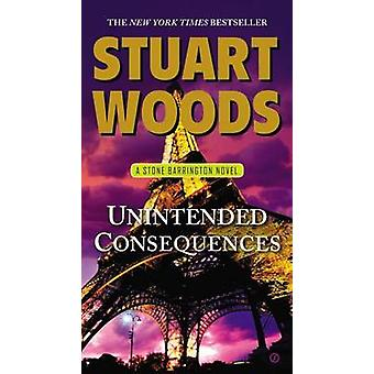 Unintended Consequences by Stuart Woods - 9780451414397 Book
