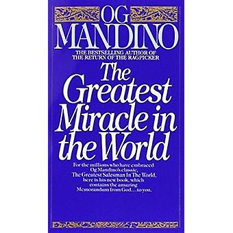 The Greatest Miracle in the World by Og Mandino - 9780553279726 Book