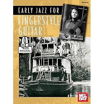 Early Jazz for Fingerstyle Guitar by Lasse Johansson - 9780786692194