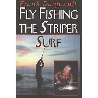 Fly Fishing the Striper Surf by Frank Daignault - 9781580801201 Book