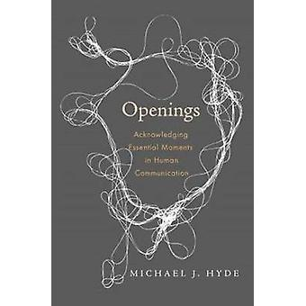 Openings - Acknowledging Essential Moments in Human Communication by M