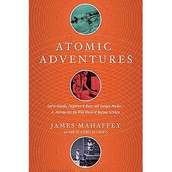 Atomic Adventures - Secret Islands - Forgotten N-Rays - and Isotopic M
