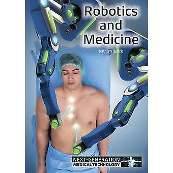 Robotics and Medicine by Kathryn Hulick - 9781682823293 Book